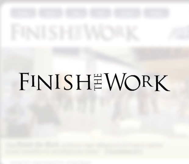 Finish the Work